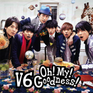 V6   Oh! My! Goodness!
