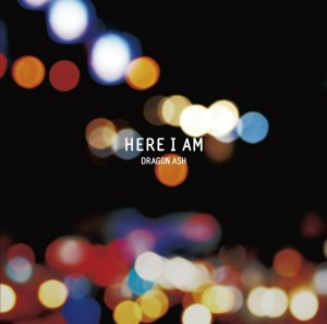 Dragon Ash - Here I Am