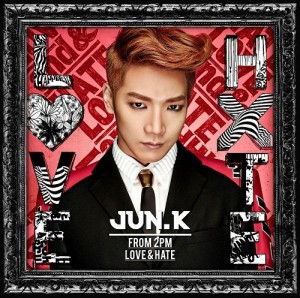 Jun.K(From 2PM) - LOVE & HATE  歌詞 PV