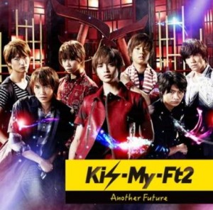 Another Future Kis-My-Ft2 歌詞...