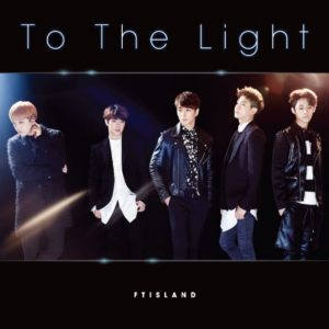 FTIsland - To The Light 歌詞 PV