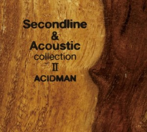 SECOND LINE & ACOUSTIC COLLECTION Ⅱ  ACIDMAN ±0 (second line) feat.VERBAL  歌詞 PV
