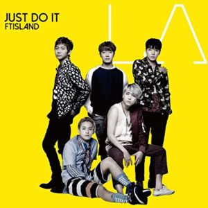 FTIsland – JUST DO IT