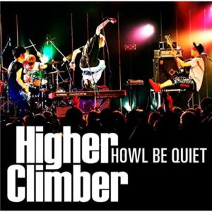 HOWL BE QUIET - Higher Climber