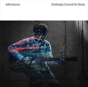 Nothing's Carved In Stone - Adventures 歌詞 PV