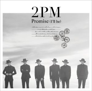 2PM - Promise (I'll be) Japanese ver. 歌詞 PV