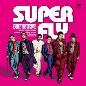 EXILE THE SECOND – SUPER FLY
