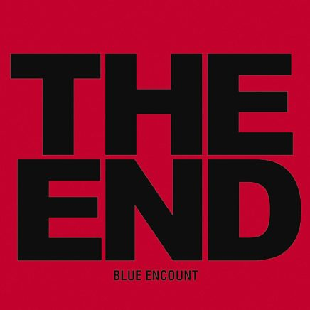 BLUE ENCOUNT – THE END