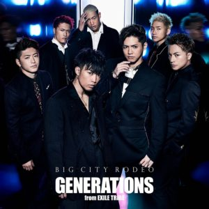 GENERATIONS from EXILE TRIBE  - BIG CITY RODEO 歌詞 PV