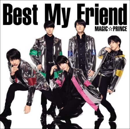 MAG!C☆PRINCE - Best My Friend