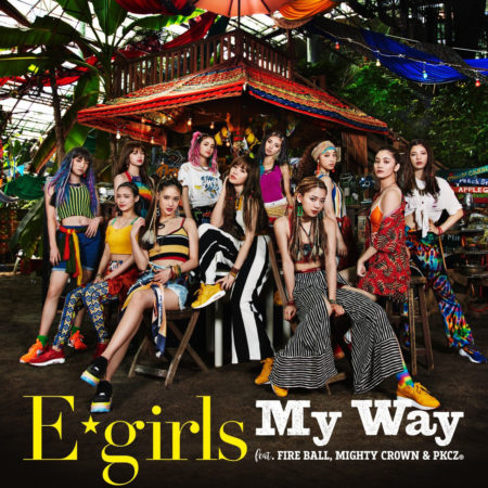 E-Girls - My Way feat. FIRE BALL, MIGHTY CROWN & PKCZ®