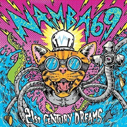 NAMBA69 – 21st CENTURY DREAMS