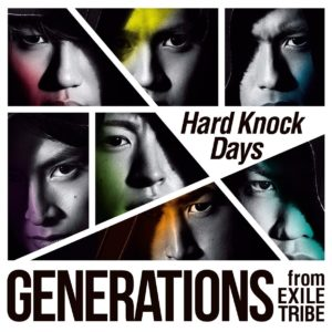 GENERATIONS from EXILE TRIBE Hard Knock Days 歌詞 PV