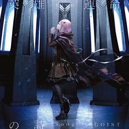 EGOIST – Eiyu Fate's Song