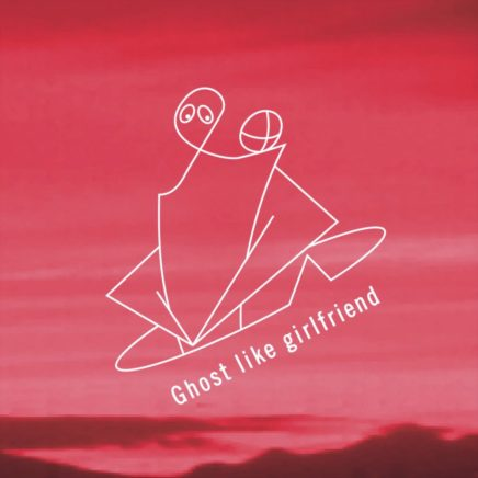 Ghost like girlfriend – Before sunny morning