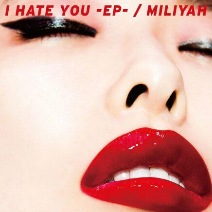 加藤ミリヤ – I HATE YOU