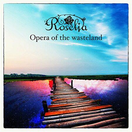 Roselia - Opera of the wasteland 歌詞 MV
