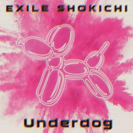 EXILE SHOKICHI – Underdog
