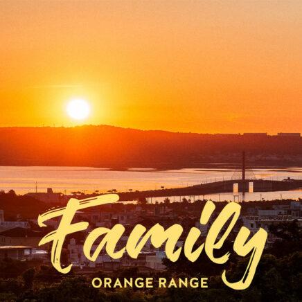 ORANGE RANGE – Family
