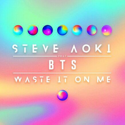 スティーヴ・アオキ – Waste It On Me feat. BTS 防弾少年団