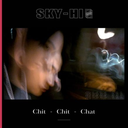 SKY-HI – Chit-Chit-Chat