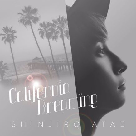 與真司郎 SHINJIRO ATAE(from AAA)- California Dreaming