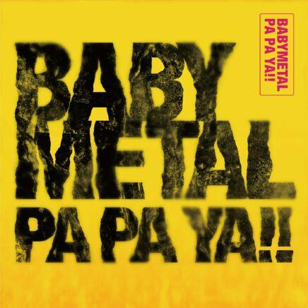 BABYMETAL – PA PA YA!! feat. F.HERO
