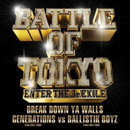 GENERATIONS from EXILE TRIBE vs BALLISTIK BOYZ from EXILE TRIBE – BREAK DOWN YA WALLS