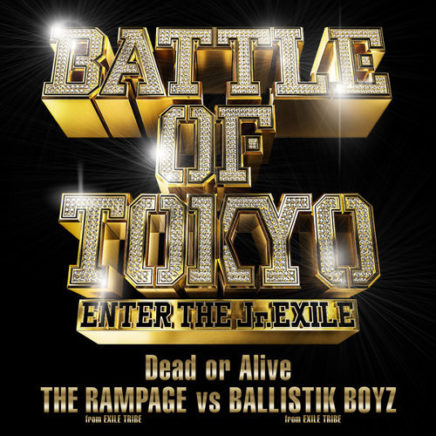 THE RAMPAGE from EXILE TRIBE vs BALLISTIK BOYZ from EXILE TRIBE – Dead or Alive