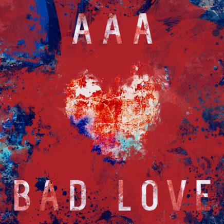 AAA – BAD LOVE