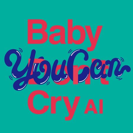 AI - Baby You Can Cry