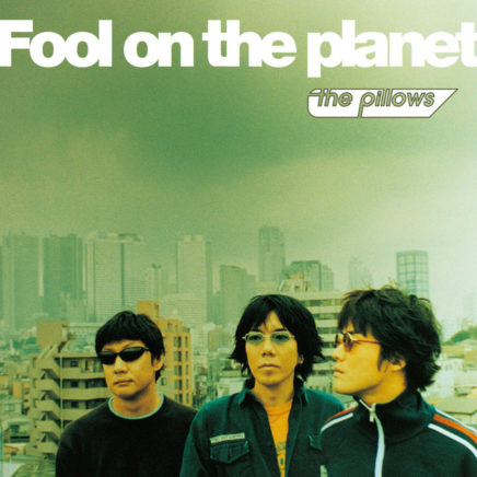 the pillows – Fool on the planet