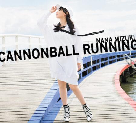 水樹奈々 アルバム CANNONBALL RUNNING