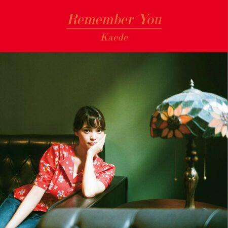 Kaede - Remember You 歌詞 MV