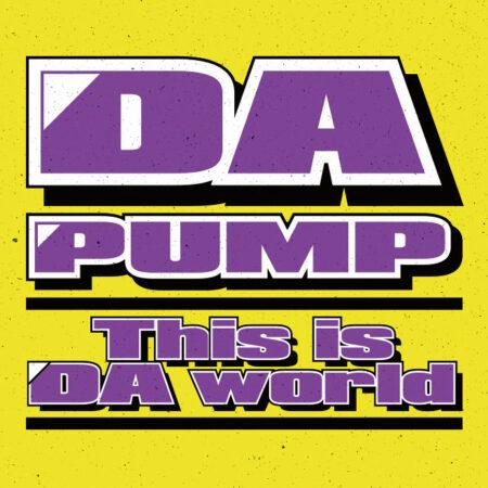 DA PUMP - This is DA world