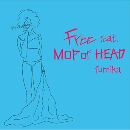fumika – Free feat. MOP of HEAD