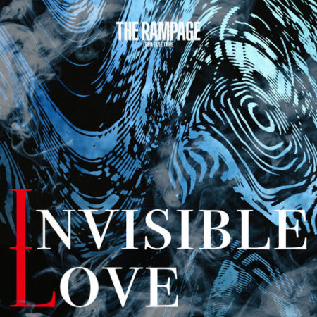 THE RAMPAGE from EXILE TRIBE - INVISIBLE LOVE