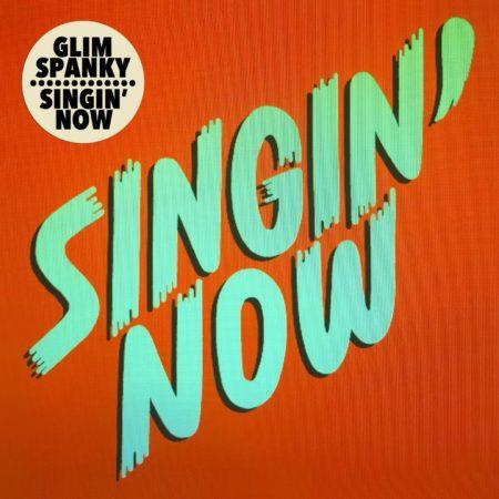 GLIM SPANKY - Singin' Now