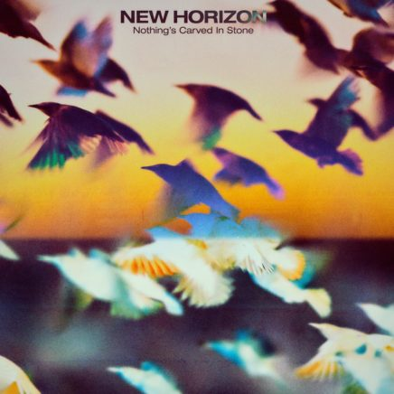 Nothing's Carved In Stone – NEW HORIZON