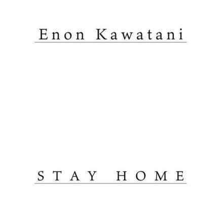Enon Kawatani – STAY HOME