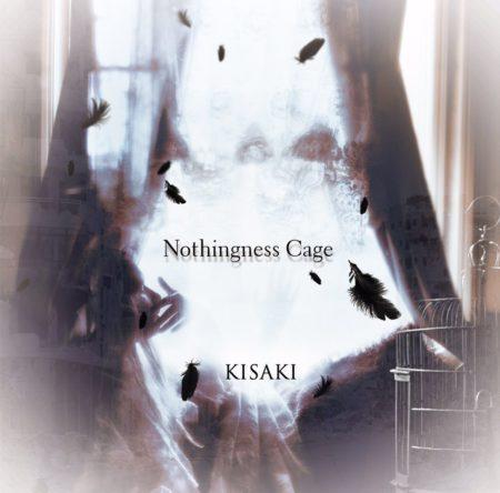 KISAKI  - Nothingness Cage