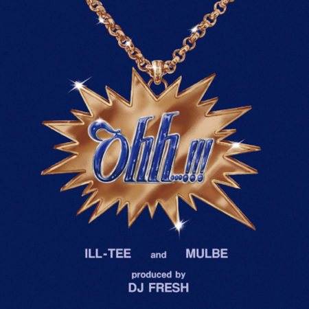 ILL-TEE & MULBE - Ohh…!!!