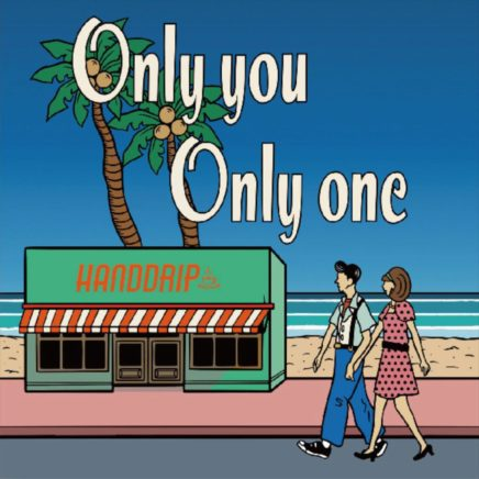 HAND DRIP – Only you Only one