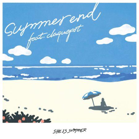 SHE IS SUMMER - summer end feat. claquepot