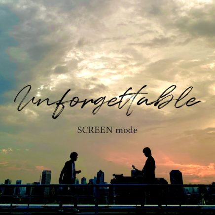 SCREEN mode – Unforgettable