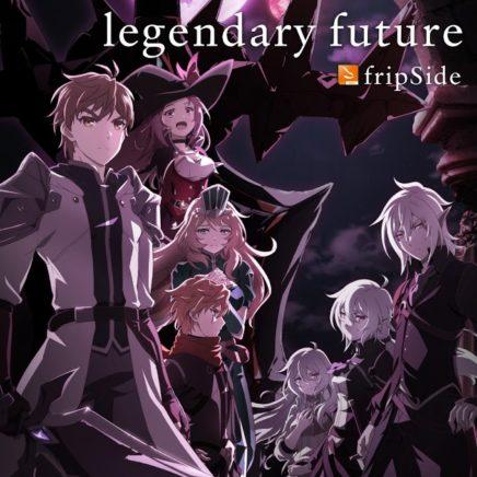 fripSide – legendary future