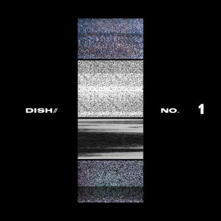 DISH// – No.1