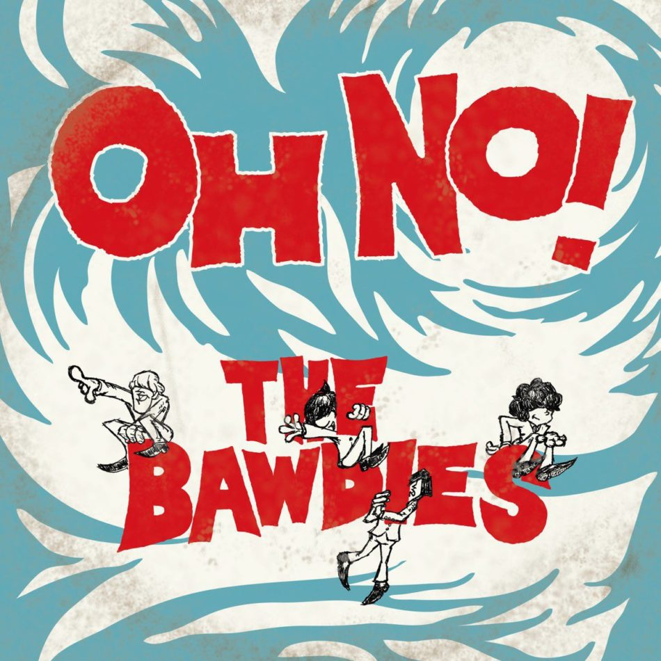 THE BAWDIES – OH NO!