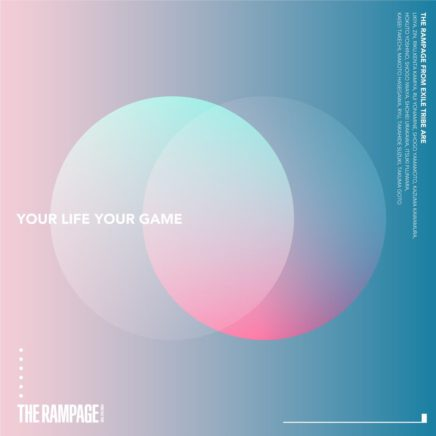 THE RAMPAGE from EXILE TRIBE – YOUR LIFE YOUR GAME