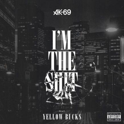 AK-69 – I'm the shit feat ¥ellow Bucks